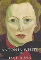 Antonia White : a life