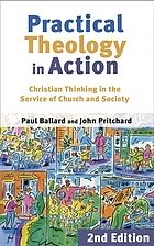 Practical theology in action : Christian thinking in the service of church and society