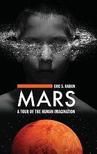 Mars : a tour of the human imagination