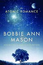 An atomic romance : a novel