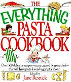 The everything pasta book : over 300 delicious recipes--many created by great chefs--that will have pasta lovers begging for more!