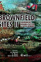 Brownfield sites II : assessment, rehabilitation and development