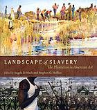 Landscape of slavery : the plantation in American art