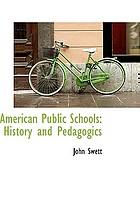 American public schools history and pedagogics