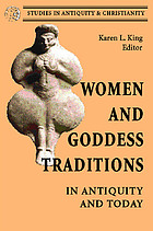 Women and goddess traditions : in antiquity and today