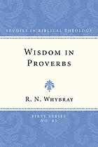 Wisdom in Proverbs; the concept of wisdom in Proverbs 1-9