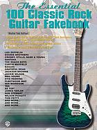 The essential 100 classic rock guitar fakebook