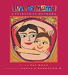 Love to mamá : a tribute to mothers
