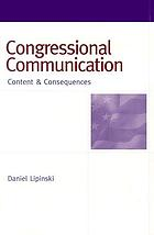 Congressional communication : content & consequences