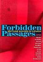 Forbidden passages : writings banned in Canada