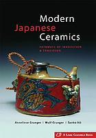 Modern Japanese ceramics : pathways of innovation & tradition