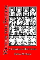 Within the system : a collection of short stories