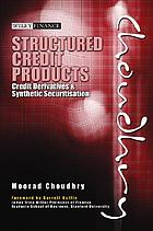 Structured credit products : credit deriatives and synthetic securitization