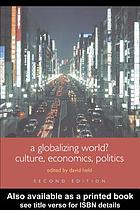 A globalizing world? : culture, economics, politics