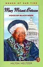 Mary McLeod Bethune : voice of black hope