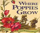 Where poppies grow : a World War I companion