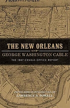 The New Orleans of George Washington Cable : the 1887 Census Office report