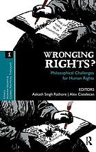 Wronging rights? : philosophical challenges for human rightsWronging rights? : philosophical challenges for human rights