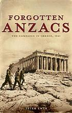 Forgotten ANZACS : the campaign in Greece, 1941