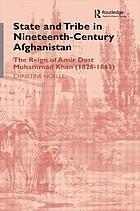 State and tribe in nineteenth-century Afghanistan : the reign of Amir Dost Muhammad Khan (1826-1863)