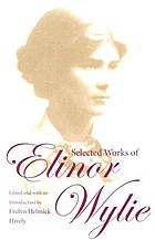 Selected works of Elinor Wylie