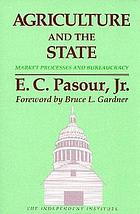 Agriculture and the state : market processes and bureaucracy