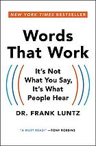Words that work : it's not what you say, it's what people hear