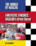 Fantastic finishes : NASCAR's great races