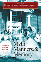 The New Encyclopedia of Southern Culture, V. 4 : Myth, manners, and memory