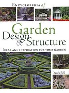 Encyclopedia of garden design & structure : ideas and inspiration for your garden