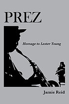 Prez : homage to Lester Young