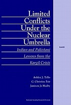 Limited conflicts under the nuclear umbrella : Indian and Pakistani lessons from the Kargil crisis