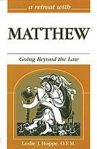 A retreat with Matthew : going beyond the law
