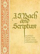 J.S. Bach and scripture : glosses from the Calov Bible commentary