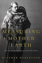 Measuring Mother Earth : how Joe the Kid became Tyrrell of the North