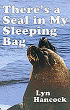 There's a seal in my sleeping bag