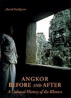 Angkor-before and after : a cultural history of the Khmers