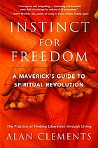 Instinct for freedom : a maverick's guide to spiritual revolution