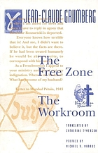 The free zone ; and, the workroom