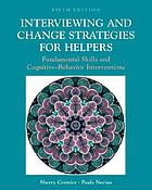 Interviewing and change strategies for helpers : fundamental skills and cognitive behavioral interventions