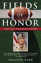 Fields of honor : the Pat Tillman story