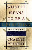 What it means to be a libertarian : a personal interpretation