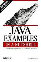 Java examples in a nutshell a tutorial companion to Java in a nutshell