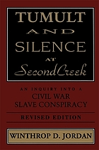 Tumult and silence at Second Creek : an inquiry into a Civil War slave conspiracy