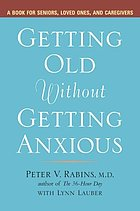 Getting old without getting anxious : conquering late-life anxiety