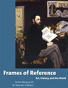 Frames of reference : art, history, and the world