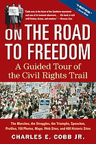 On the road to freedom : a guided tour of the civil rights trail