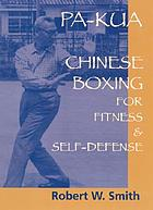 Pa-kua; Chinese boxing for fitness and self-defense