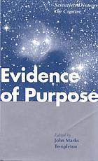 Evidence of purpose : scientists discover the creator