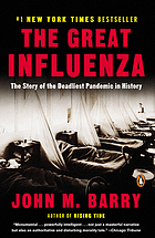 The great influenza : the epic story of the deadliest plague in historyThe epic story of the deadliest plague in history